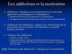 les addictions et la motivation