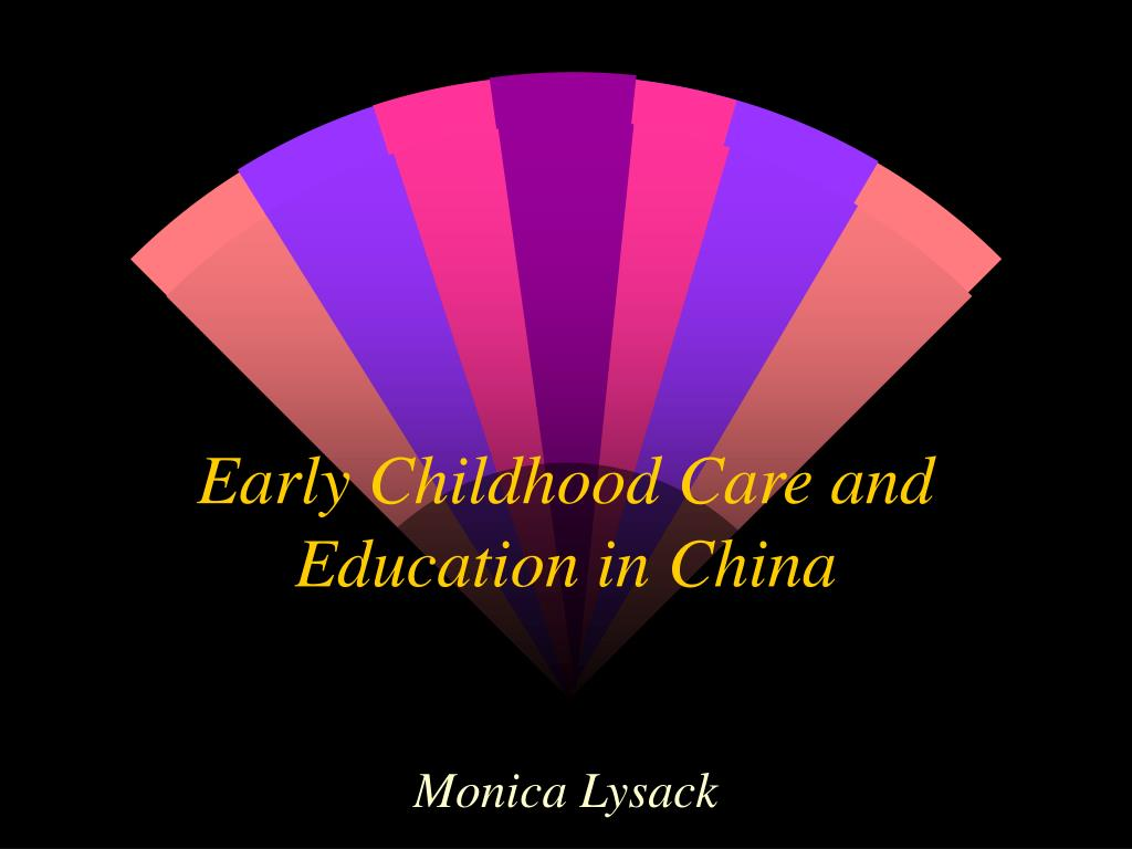 early childhood care and education in china l.