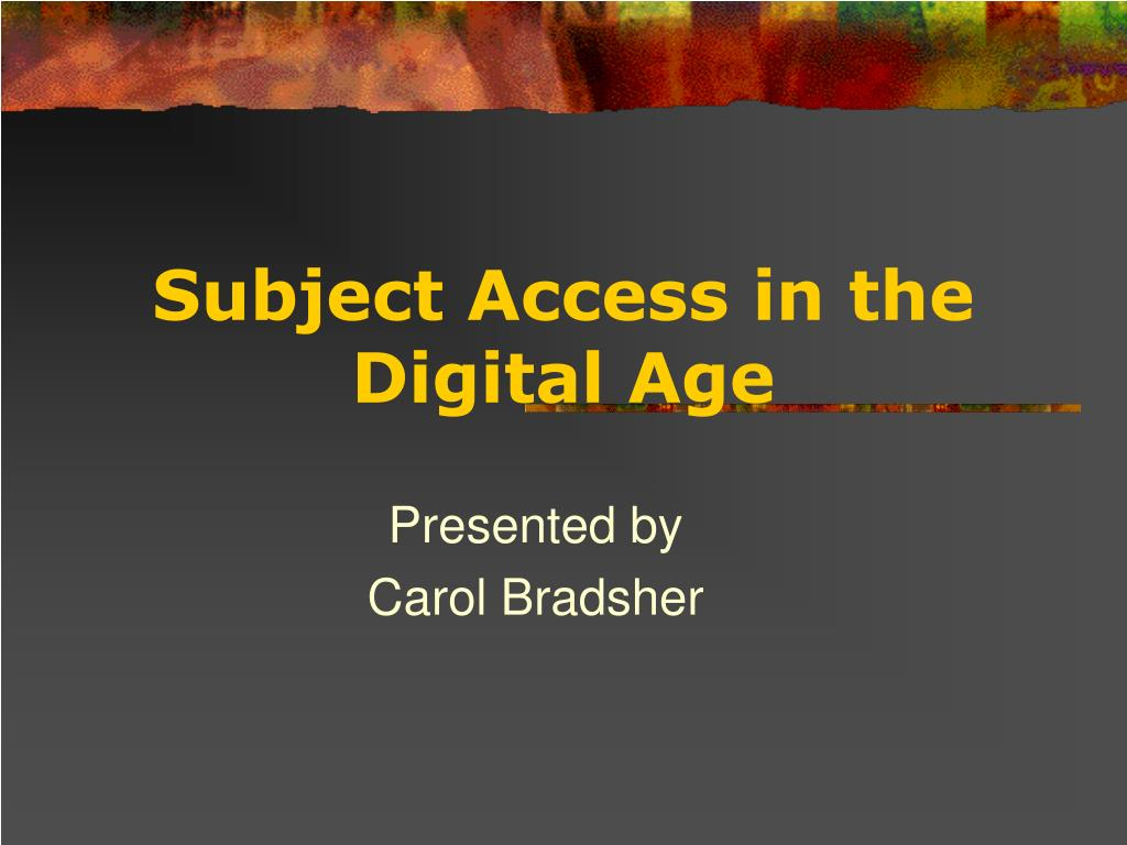 subject access in the digital age l.