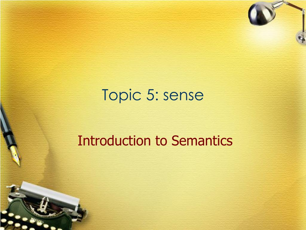 topic 5 sense l.