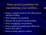 some general guidelines for transforming your conflicts