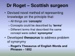 dr roget scottish surgeon