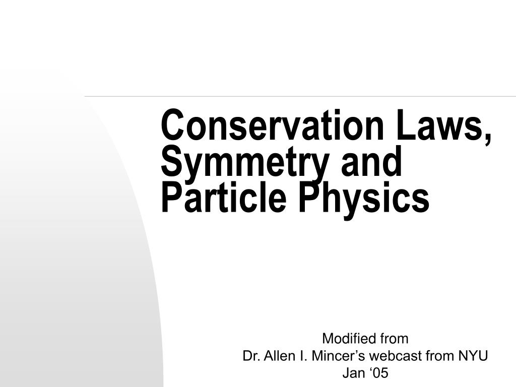 conservation laws symmetry and particle physics l.