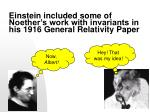 einstein included some of noether s work with invariants in his 1916 general relativity paper