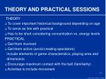 theory and practical sessions