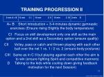 training progression ii