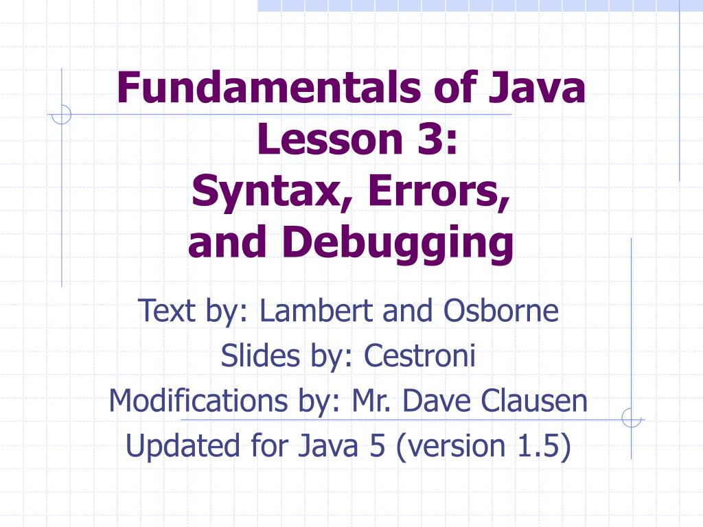 fundamentals of java lesson 3 syntax errors and debugging l.