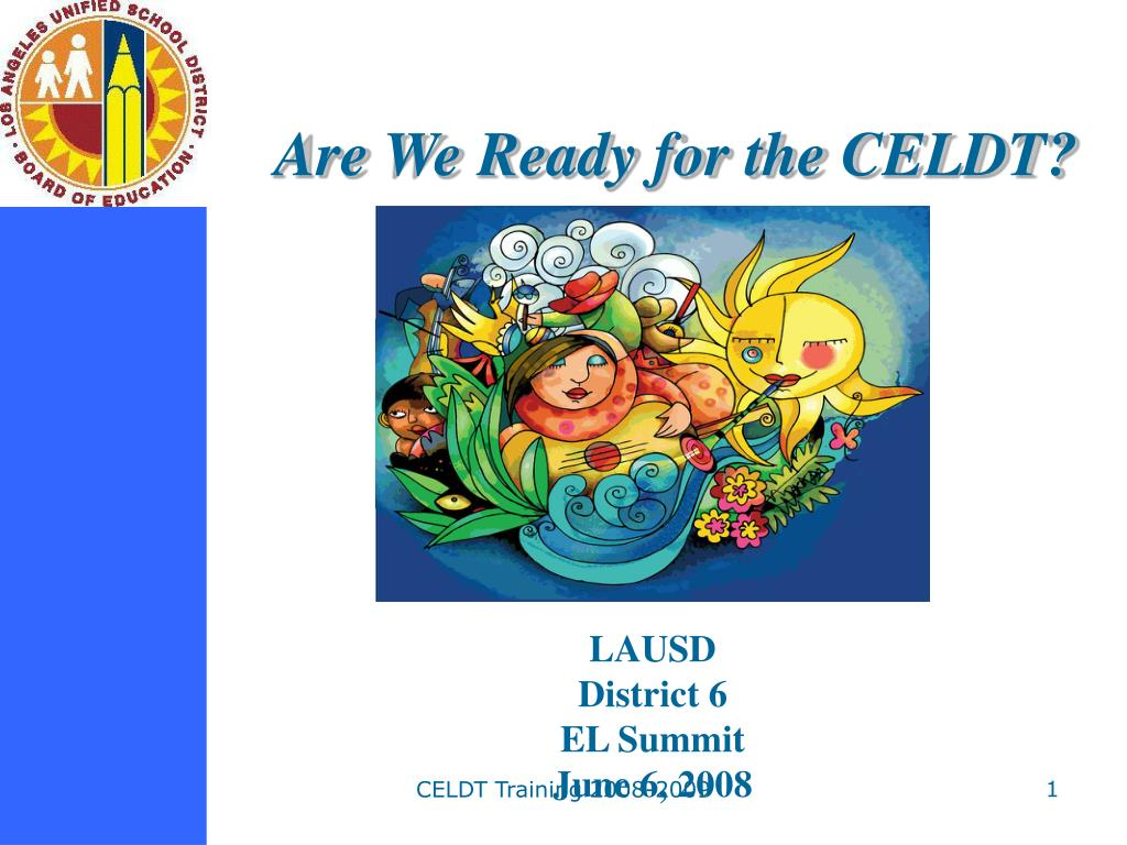 are we ready for the celdt l.