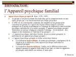 introduction l appareil psychique familial