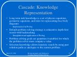 cascade knowledge representation