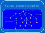 cascade learning interactions16