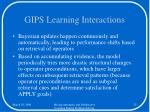 gips learning interactions