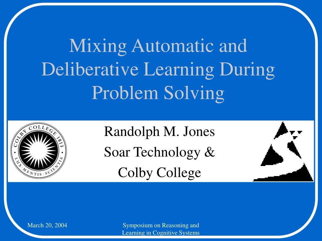 mixing automatic and deliberative learning during problem solving l.