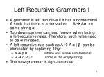 left recursive grammars i