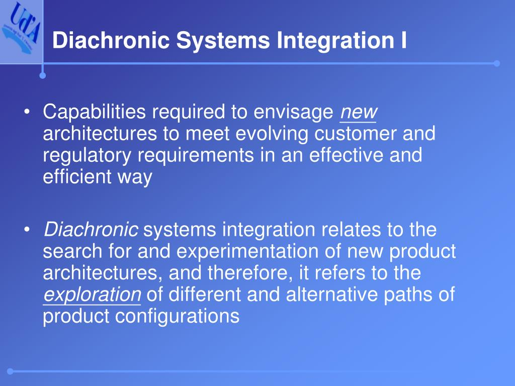 Diachronic Systems Integration I