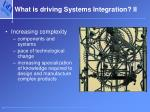 what is driving systems integration ii