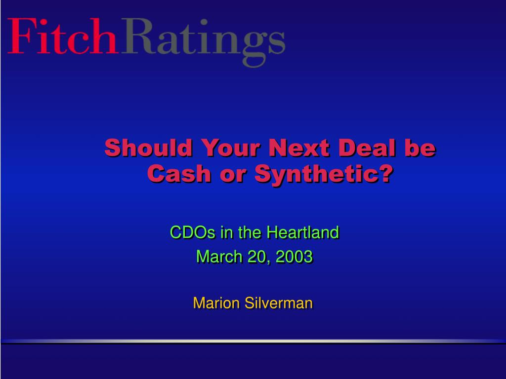 should your next deal be cash or synthetic l.