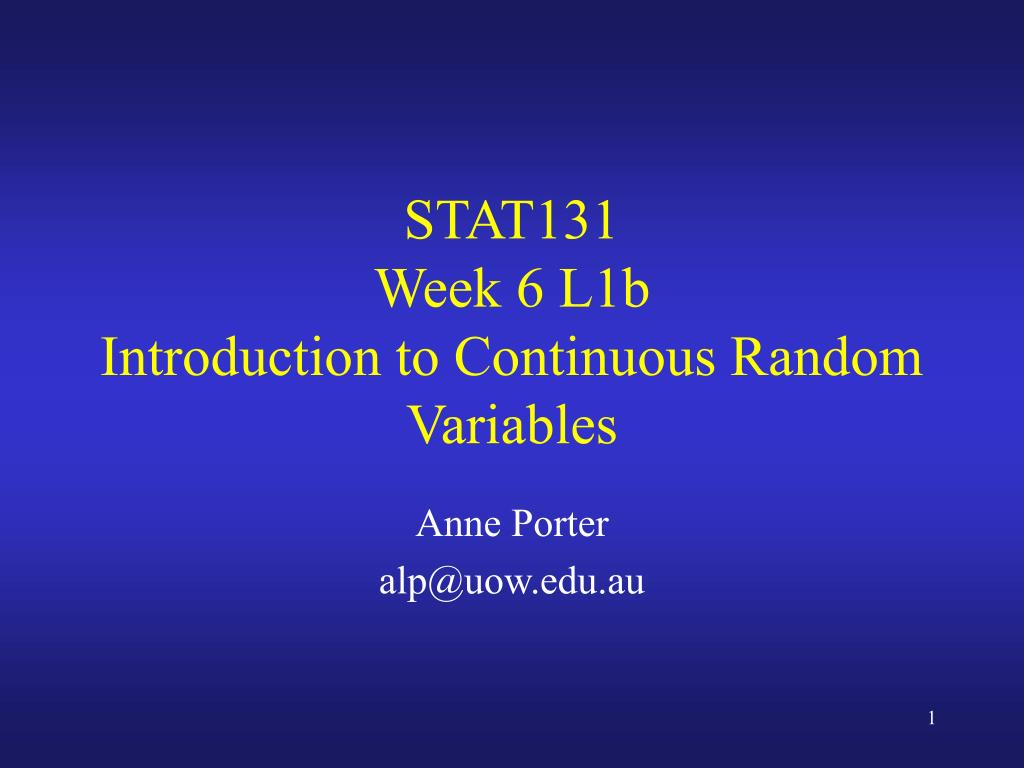 stat131 week 6 l1b introduction to continuous random variables l.
