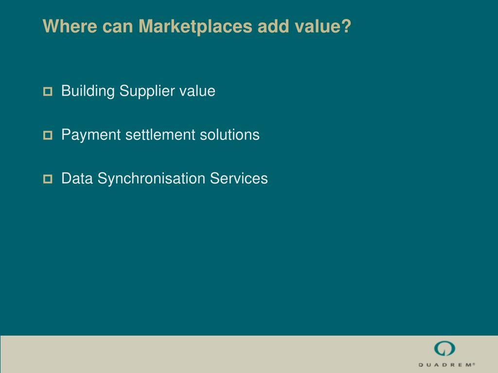 Where can Marketplaces add value?