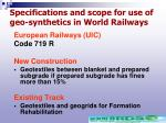 specifications and scope for use of geo synthetics in world railways