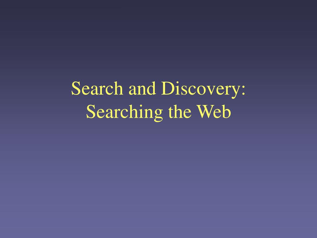 search and discovery searching the web l.