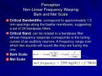 perception non linear frequency warping bark and mel scale