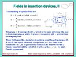 fields in insertion devices ii