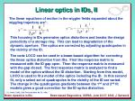 linear optics in ids ii