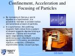 confinement acceleration and focusing of particles