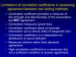limitations of correlation coefficients in assessing agreement between two testing methods