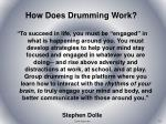 how does drumming work