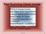 past drumming clients include