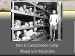 men in concentration camp wiesel is in this picture
