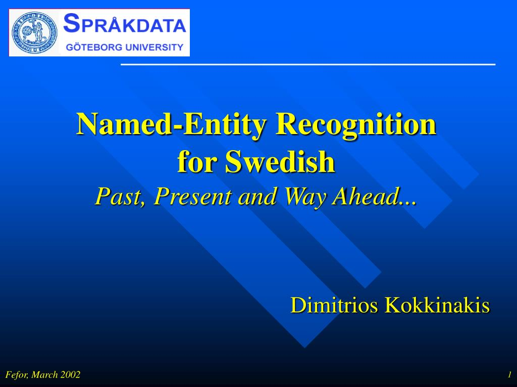named entity recognition for swedish past present and way ahead l.