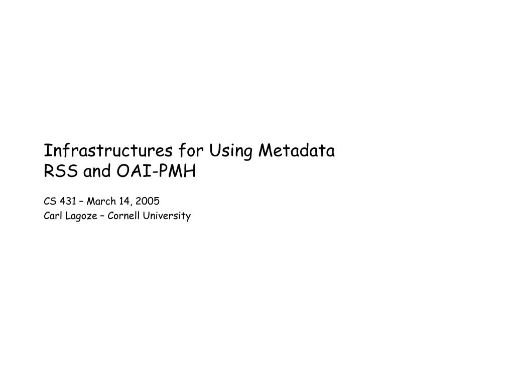 infrastructures for using metadata rss and oai pmh l.