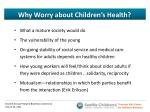 why worry about children s health