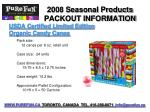 2008 seasonal products packout information