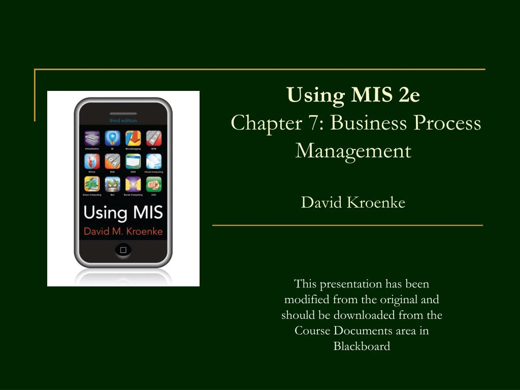 using mis 2e chapter 7 business process management david kroenke l.