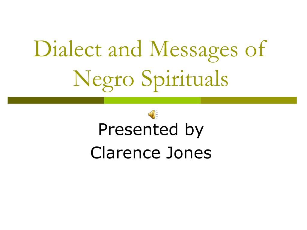 dialect and messages of negro spirituals l.