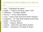 handed down spirituals speak of