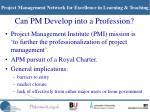 can pm develop into a profession