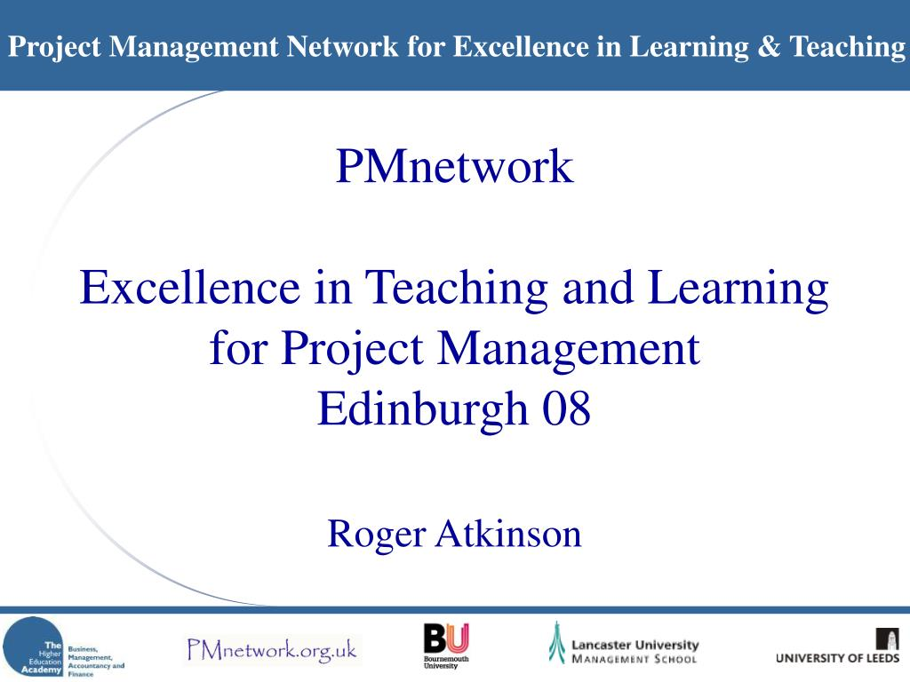 pmnetwork excellence in teaching and learning for project management edinburgh 08 l.