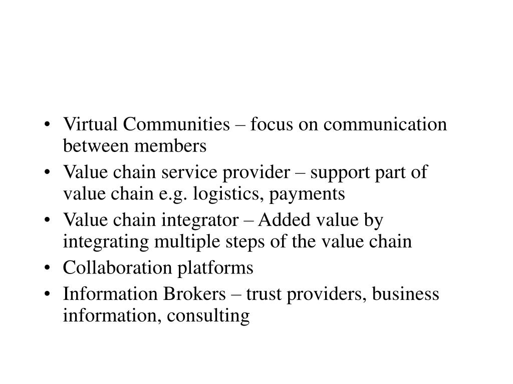 Virtual Communities – focus on communication between members