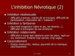 l inhibition n vrotique 2
