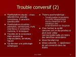 trouble conversif 2