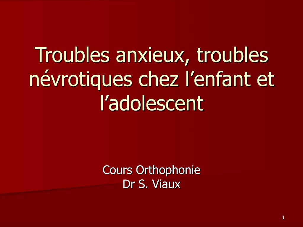 troubles anxieux troubles n vrotiques chez l enfant et l adolescent l.