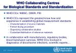 who collaborating centres for biological standards and standardization