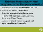 excellent infrastructure