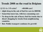 trends 2008 on the road in belgium