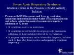 severe acute respiratory syndrome infection control in the presence of sars activity isolation24